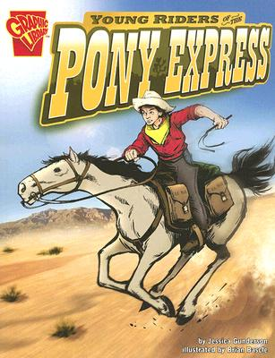 Young Riders of the Pony Express By Gunderson, Jessica/ Bascle, Brian (ILT)