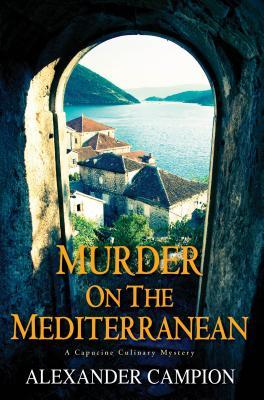 Murder on the Mediterranean By Campion, Alexander